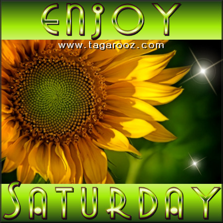 Enjoy Saturday | Tagarooz.com