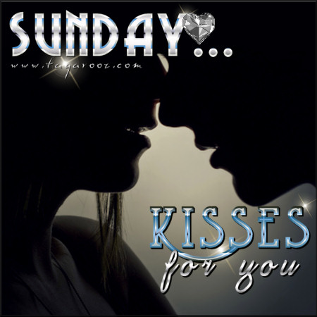 Sunday Kisses for you | Tagarooz.com