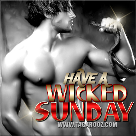 Have a wicked Sunday | Tagarooz.com