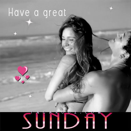 Have a great Sunday | Sunday Comments and Graphics