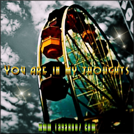 You are in my thoughts | Tagarooz.com