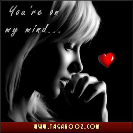 You're on my mind | Tagarooz.com