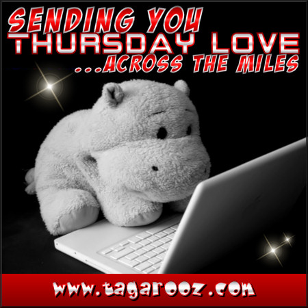 Sending you Thursday love across the miles | Tagarooz.com