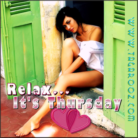 Relax it's Thursday | Tagarooz.com