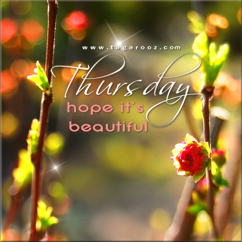 Thursday Hope it's Beautiful