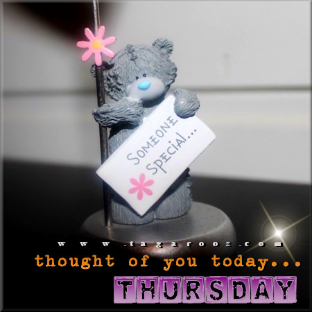 Thursday thought of you today | Tagarooz.com