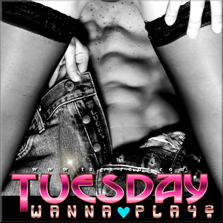 Tuesday Wanna Play | Tuesday Comments & Graphics