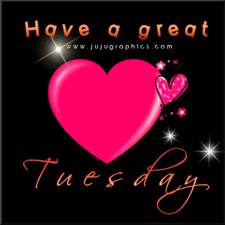 Have a great Tuesday | Tuesday Comments & Graphics