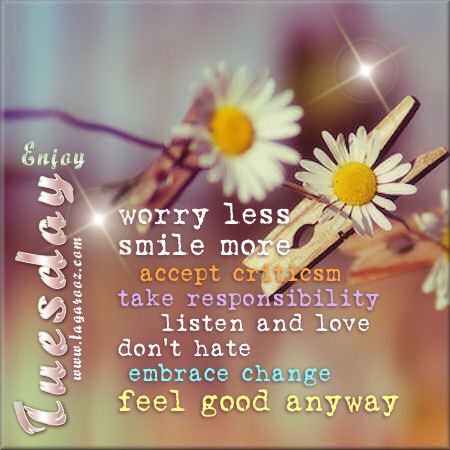 Enjoy Tuesday Worry Less Smile More | Tuesday Comments & Graphics