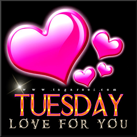Tuesday Love For You | Tuesday Comments & Graphics