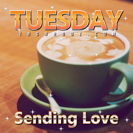 Tuesday Sending Love | Tuesday Comments & Graphics