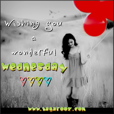 Wishing you a wonderful Wednesday