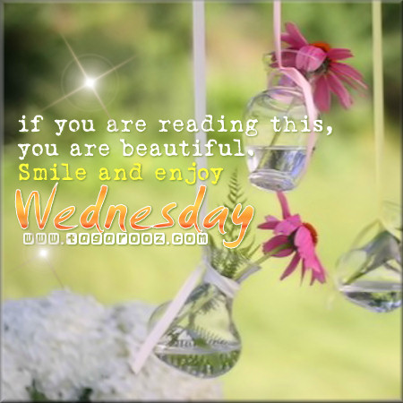 If you are reading this, you are beautiful. Smile and Enjoy Wednesday | Wednesday Comments & Graphics