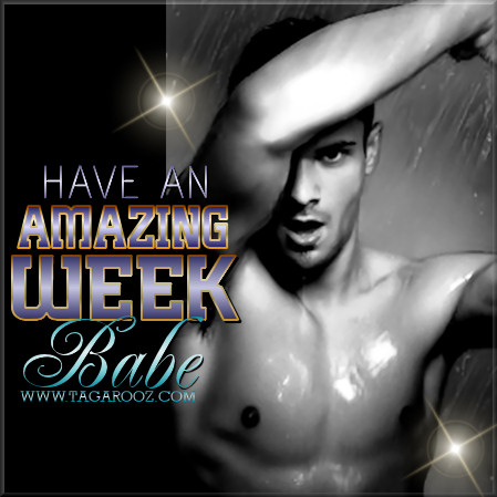 Have an Amazing Week Babe