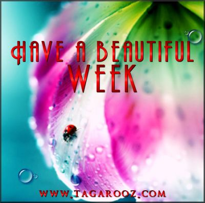 Have a beautiful week