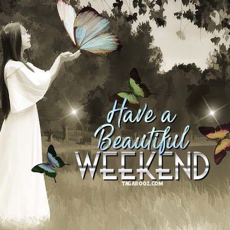 Have a beautiful weekend | Weekend comments