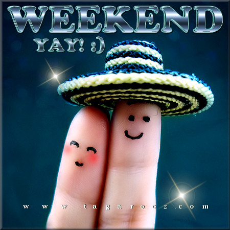 Weekend. Yay! | Tagarooz.com