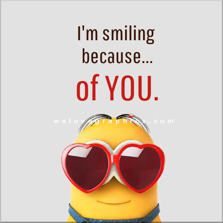 I'm smiling because of you